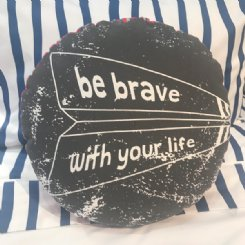 Be Brave Cushion