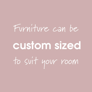 Custom sized furniture